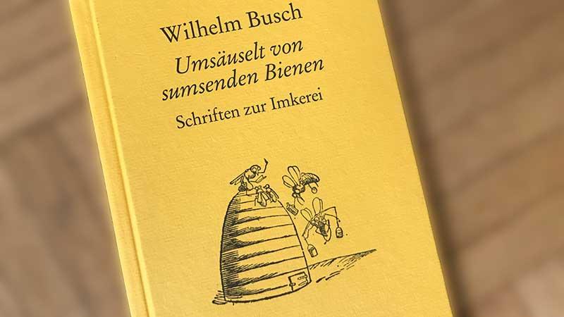 Wilhelm Busch und die Bienen – Buchvorstellung